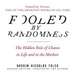 Fooled By Randomness by Nicholes Taleb